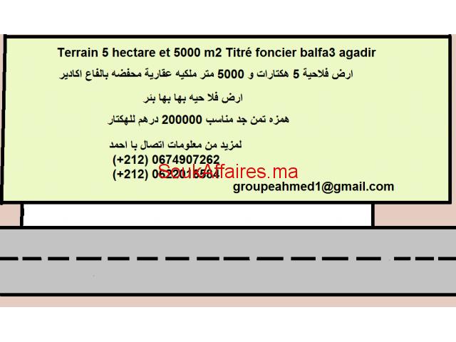 Terrain 5 hectare et 5000 m2 Titré foncier balfa3 agadir